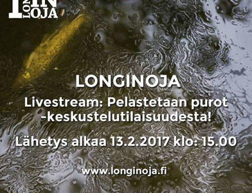 Livelähetys klo 15:00 alkaen Pelastetaan purot -keskustelutilaisuudesta osoitteessa:www.longinoja.fi
